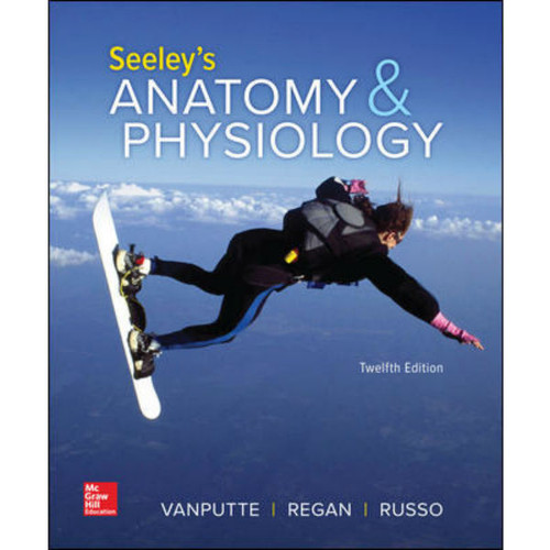 Seeley's Anatomy & Physiology (12th Edition) Cinnamon VanPutte | 9781260399073