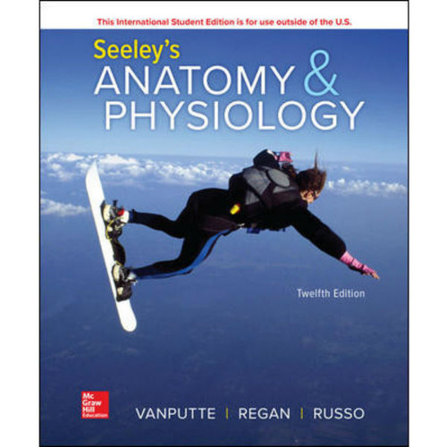Seeley's Anatomy & Physiology (12th Edition) Cinnamon VanPutte | 9781260565966