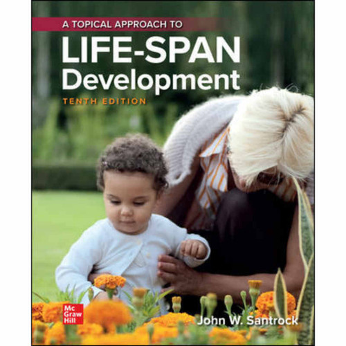 A Topical Approach to Lifespan Development (10th Edition) John Santrock | 9781260500387