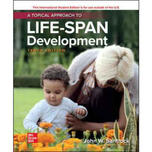 A Topical Approach to Lifespan Development (10th Edition) John Santrock | 9781260565683