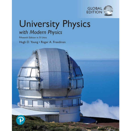 University Physics with Modern Physics (15th Edition) Hugh D. Young | 9781292314730