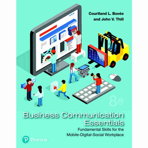 Business Communication Essentials: Fundamental Skills for the Mobile-Digital-Social Workplace (8th Edition) Bovee | 9780134729404