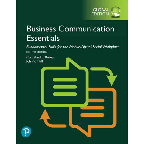 Business Communication Essentials: Fundamental Skills for the Mobile-Digital-Social Workplace (8th Edition) Bovee | 9781292330099