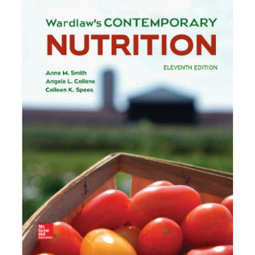 Wardlaw's Contemporary Nutrition (11th Edition) Anne Smith and Angela Collene | 9781260164039