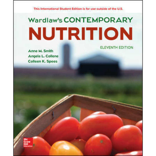 Wardlaw's Contemporary Nutrition (11th Edition) Anne Smith and Angela Collene | 9781260092189