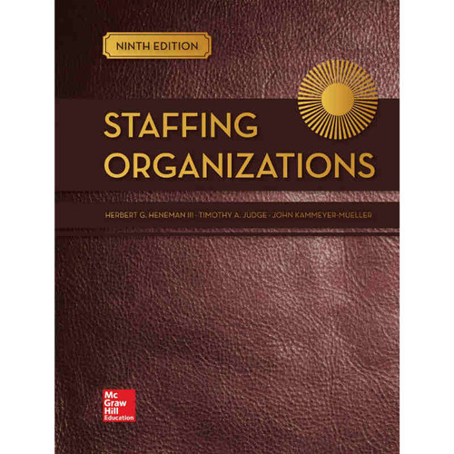 Staffing Organizations (9th Edition) Herbert G Heneman III and Timothy A Judge | 9781260141337