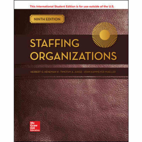 Staffing Organizations (9th Edition) Herbert G Heneman III and Timothy A Judge | 9781260092400