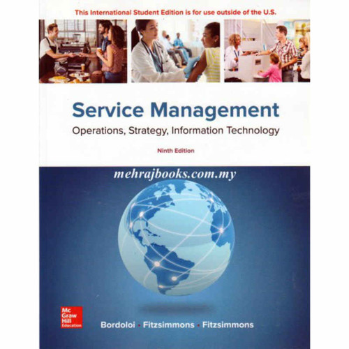 Service Management: Operations, Strategy, Information Technology (9th Edition) James A Fitzsimmon and Mona J Fitzsimmons | 9781260092424