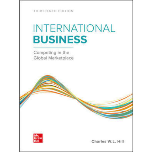 International Business: Competing in the Global Marketplace (13th edition) Charles Hill   9781264123889