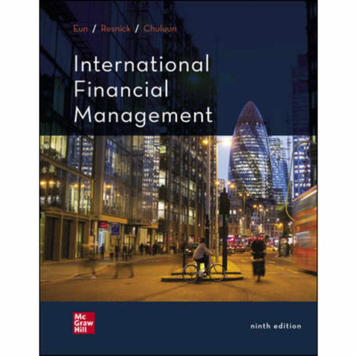 International Financial Management (9th Edition) Cheol Eun and Bruce Resnick   9781260788839