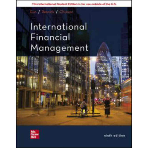 International Financial Management (9th Edition) Cheol Eun and Bruce Resnick | 9781260575316