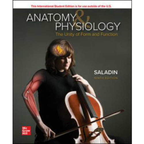 Anatomy & Physiology: The Unity of Form and Function (9th Edition) Kenneth Saladin | 9781260571295