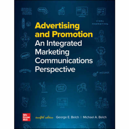 Advertising and Promotion: An Integrated Marketing Communications Perspective (12th Edition) George Belch and Michael Belch LL | 9781264075065