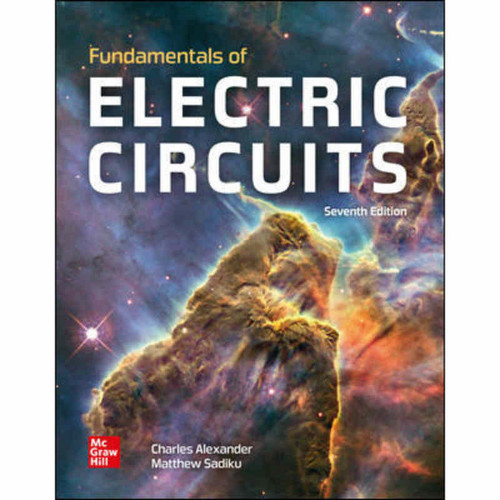 Fundamentals of Electric Circuits (7th Edition) Charles Alexander | 9781260477672