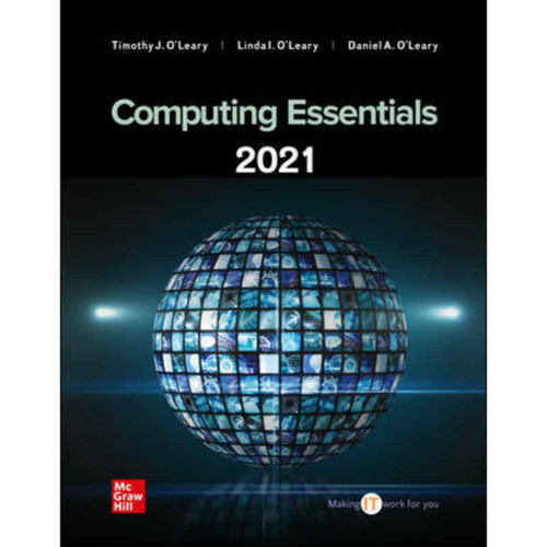 Computing Essentials 2021 (28th Edition) Timothy O'Leary   9781260323993