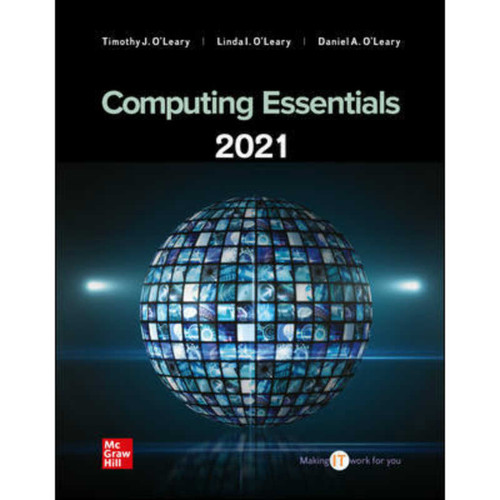 Computing Essentials 2021 (28th Edition) Timothy O'Leary | 9781264082766
