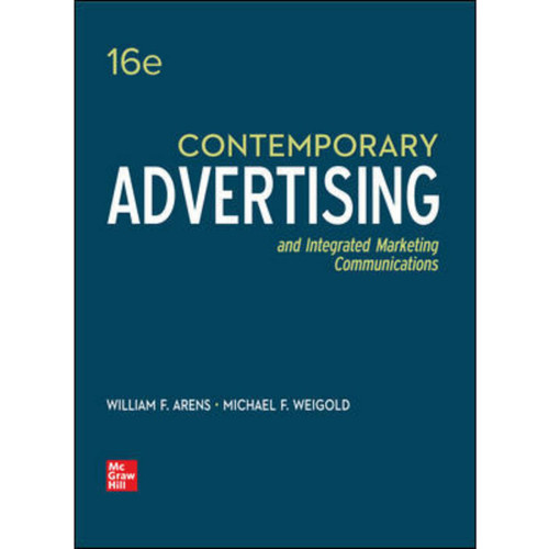 Contemporary Advertising (16th Edition) William Arens and Michael Weigold | 9781260259308