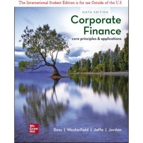 ISE Corporate Finance: Core Principles and Applications (6th Edition) Stephen Ross | 9781260571127