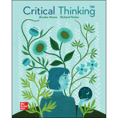 Critical Thinking (13th Edition) Brooke Noel Moore and Richard Parker | 9781260807875