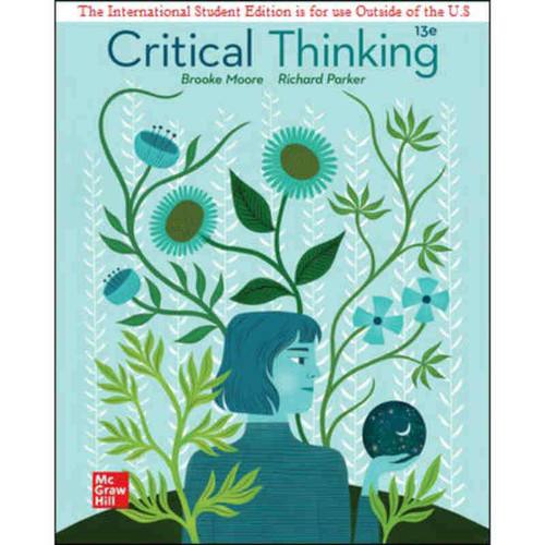ISE Critical Thinking (13th Edition) Brooke Noel Moore and Richard Parker | 9781260570694