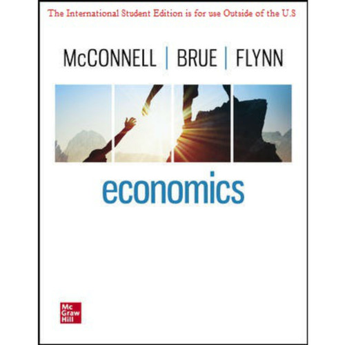 ISE Economics (22nd Edition) Campbell McConnell, Stanley Brue and Sean Flynn   9781260570618