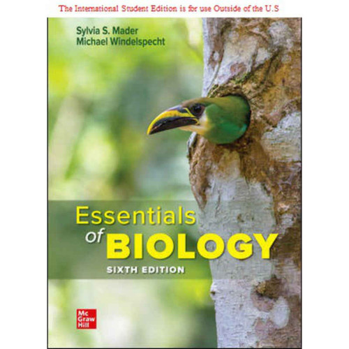 ISE Essentials of Biology (6th Edition) Sylvia Mader and Michael Windelspecht | 9781260570540