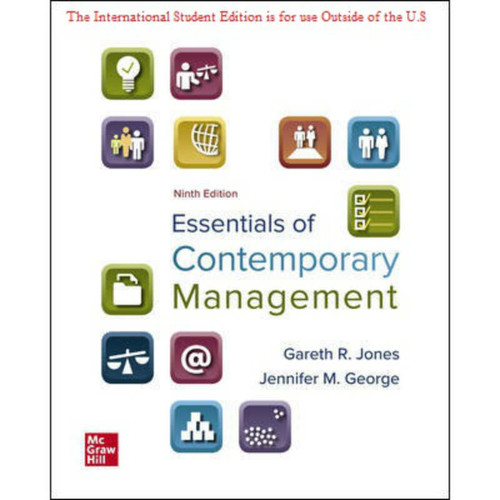 ISE Essentials of Contemporary Management (9th Edition) Gareth Jones and Jennifer George | 9781260575996