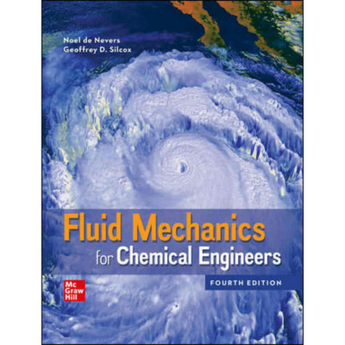 Fluid Mechanics for Chemical Engineers (4th Edition) Noel de Nevers | 9781260475524