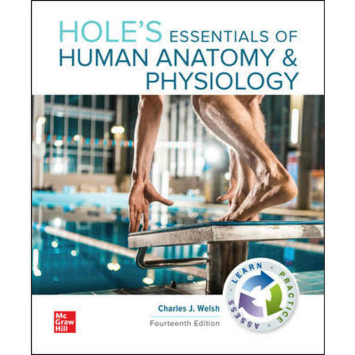 Hole's Essentials of Human Anatomy & Physiology (14th Edition) Charles Welsh | 9781260425956