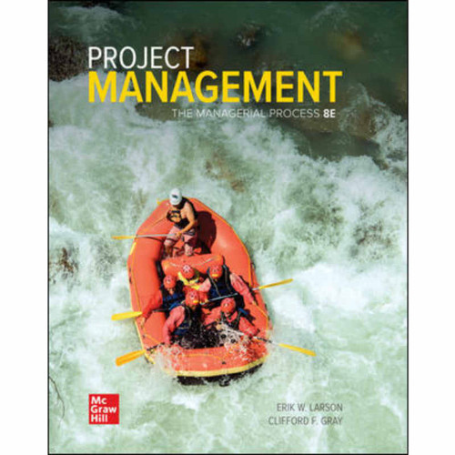 Project Management: The Managerial Process (8th Edition) Erik Larson and Clifford Gray   9781260736151