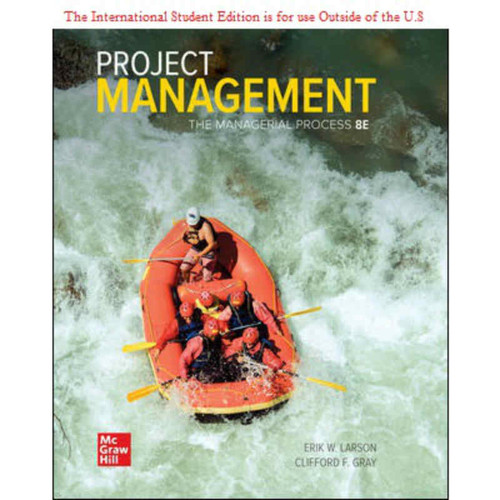 ISE Project Management: The Managerial Process (8th Edition) Erik Larson and Clifford Gray   9781260570434