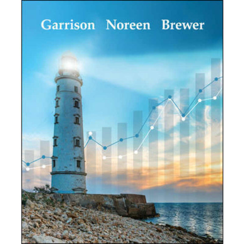 Managerial Accounting (17th Edition) Ray Garrison and Eric Noreen and Peter Brewer   9781260247787