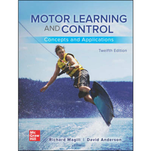 Motor Learning and Control: Concepts and Applications (12th Edition) Richard Magill and David Anderson   9781260240702