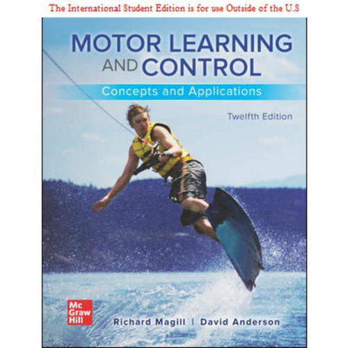 ISE Motor Learning and Control: Concepts and Applications (12th Edition) Richard Magill and David Anderson   9781260570557