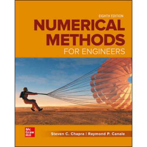 Numerical Methods for Engineers (8th Edition) Steven Chapra and Raymond Canale | 9781260232073