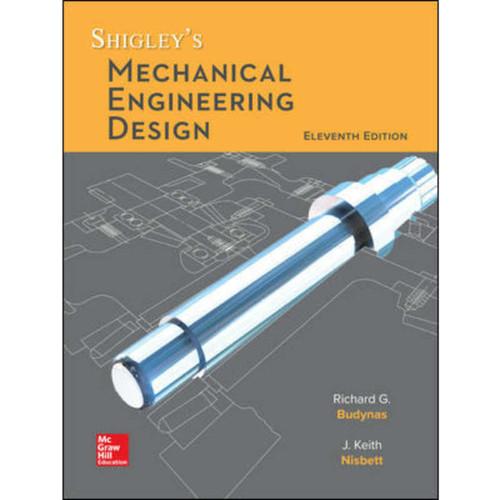 Shigley's Mechanical Engineering Design (11th Edition) Richard Budynas and Keith Nisbett | 9780073398211