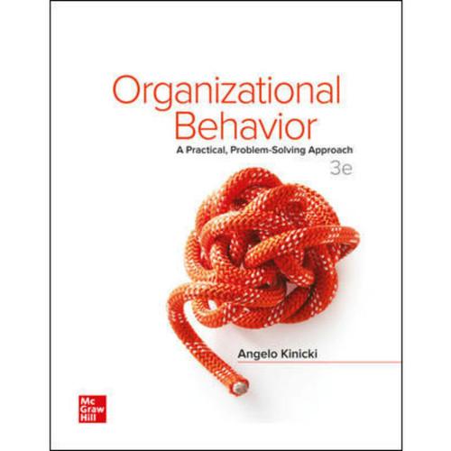 Organizational Behavior: A Practical, Problem-Solving Approach (3rd Edition) Angelo Kinicki   9781260075076