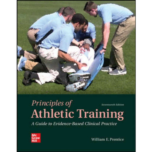 Principles of Athletic Training: A Guide to Evidence-Based Clinical Practice (17th Edition) William Prentice   9781260241051