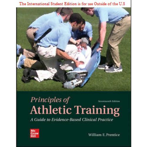 ISE Principles of Athletic Training: A Guide to Evidence-Based Clinical Practice (17th Edition) William Prentice   9781260570939