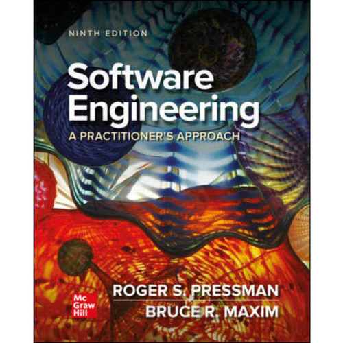 Software Engineering: A Practitioner's Approach (9th Edition) Roger Pressman and Bruce Maxim   9781259872976