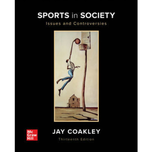 Sports in Society: Issues and Controversies (13th Edition) Jay Coakley   9781260834550