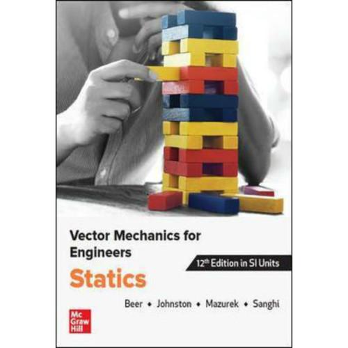Vector Mechanics for Engineers: Statics, SI (12th Edition) Ferdinand Beer | 9789813157859