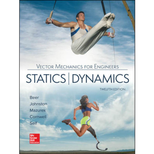 Vector Mechanics for Engineers: Statics and Dynamics (12th Edition) Beer | 9781259977206