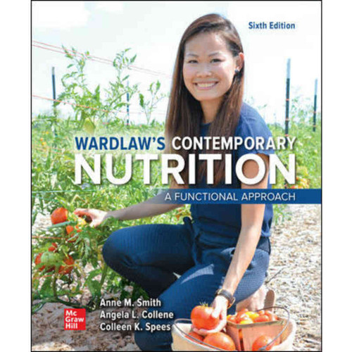 Wardlaw's Contemporary Nutrition: A Functional Approach (6th Edition) Anne Smith | 9781260464986