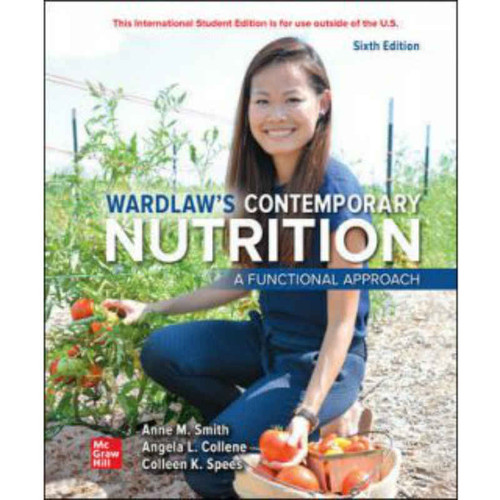 ISE Wardlaw's Contemporary Nutrition: A Functional Approach (6th Edition) Anne Smith | 9781260575156