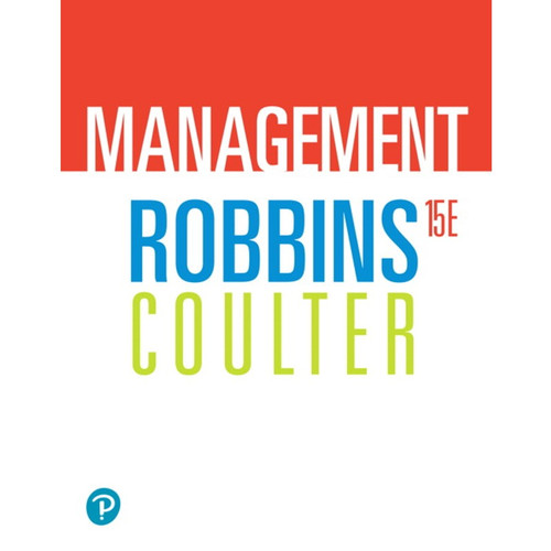 Management (15th Edition) Stephen P. Robbins, Mary A. Coulter | 9780135581735