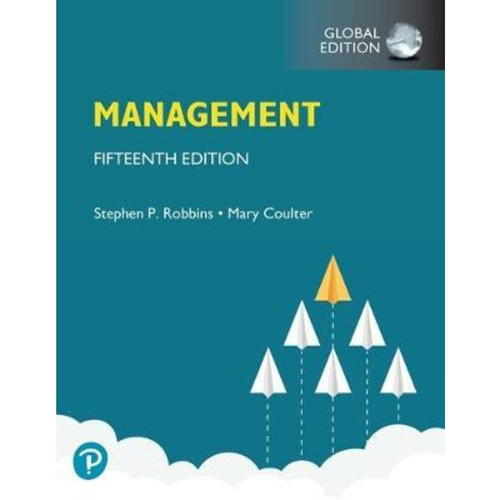 Management (15th Edition) Stephen P. Robbins, Mary A. Coulter | 9781292340883