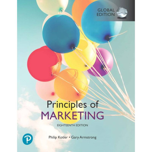Principles of Marketing (18th Edition) Philip Kotler, Gary Armstrong | 9781292341132