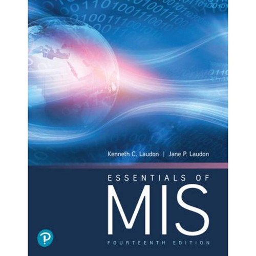 Essentials of MIS (14th Edition) Kenneth C. Laudon and Jane P. Laudon | 9780136500810