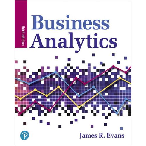 Business Analytics (3rd Edition) James R. Evans | 9780135231678
